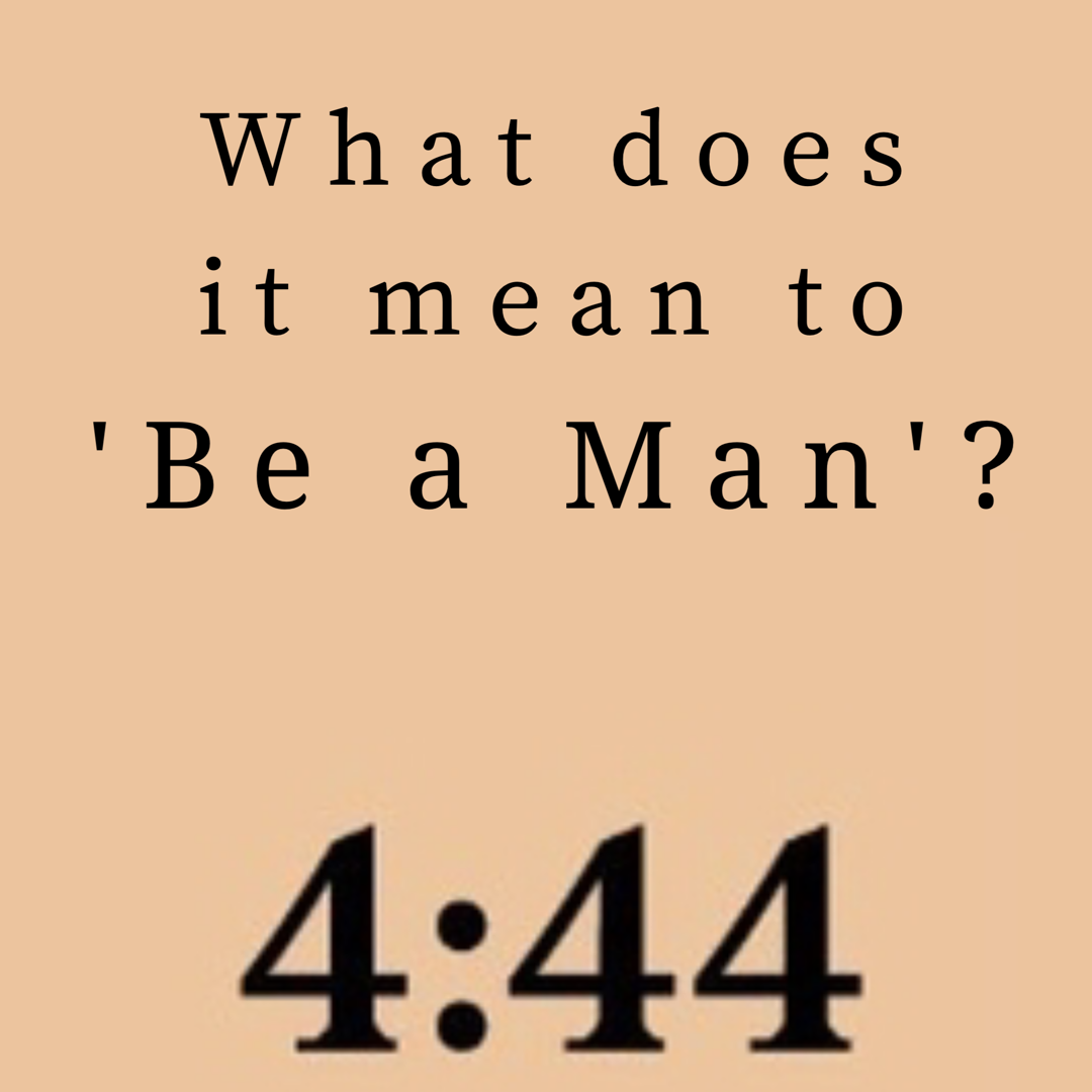 What Does It Mean To 'Be a Man' ?
