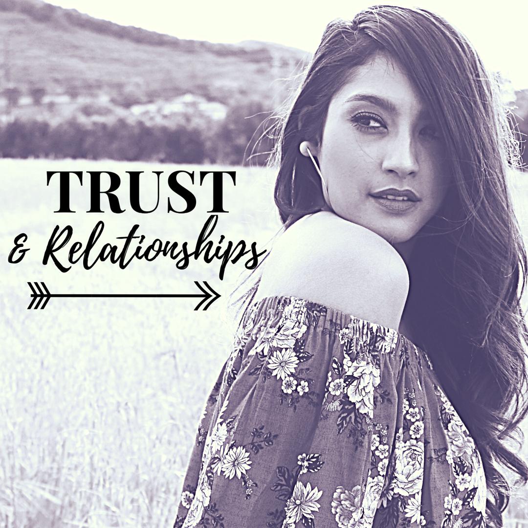 Trust & Relationships