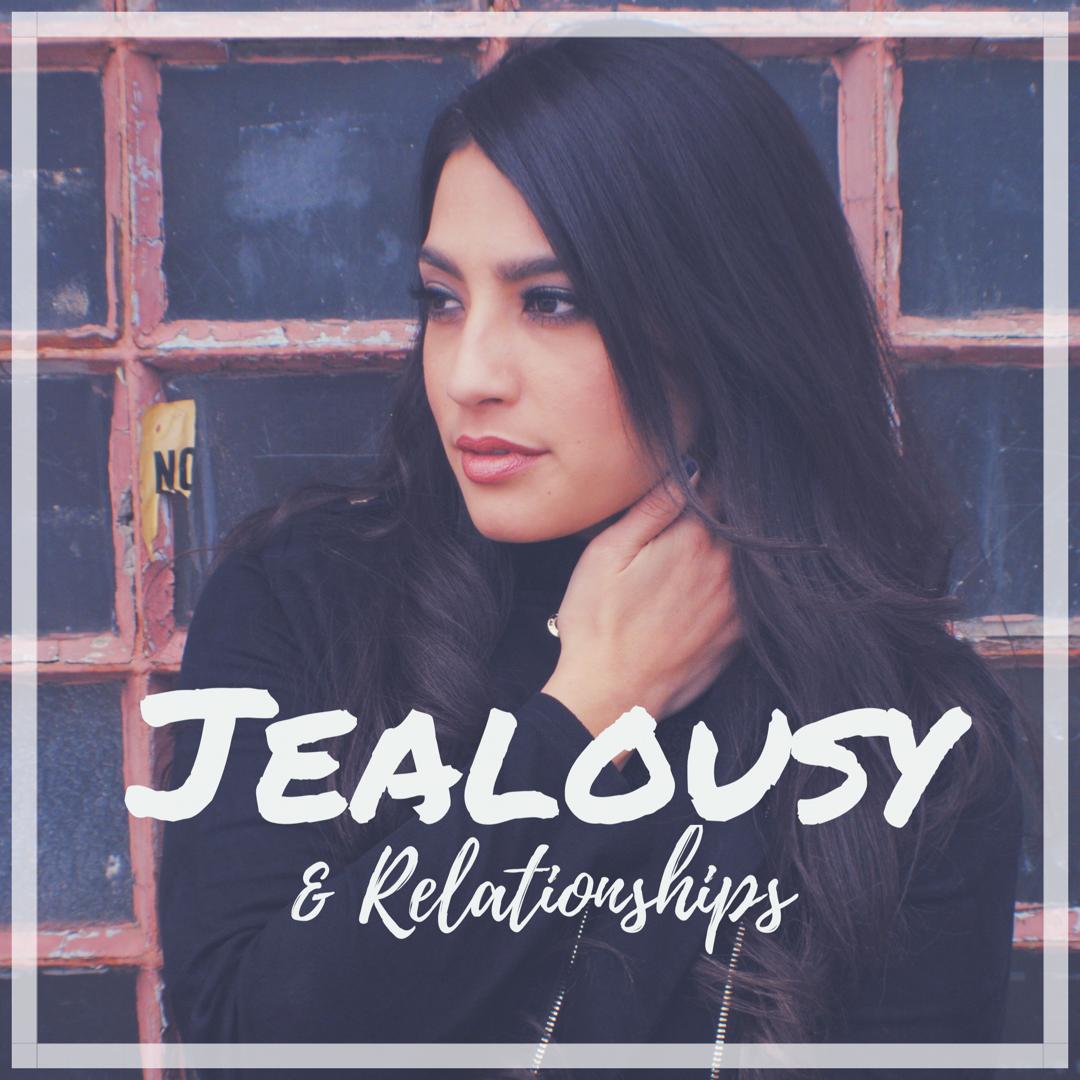 Jealousy & Relationships